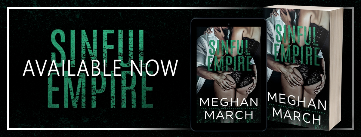SINFUL EMPIRE - A Meghan March New Release