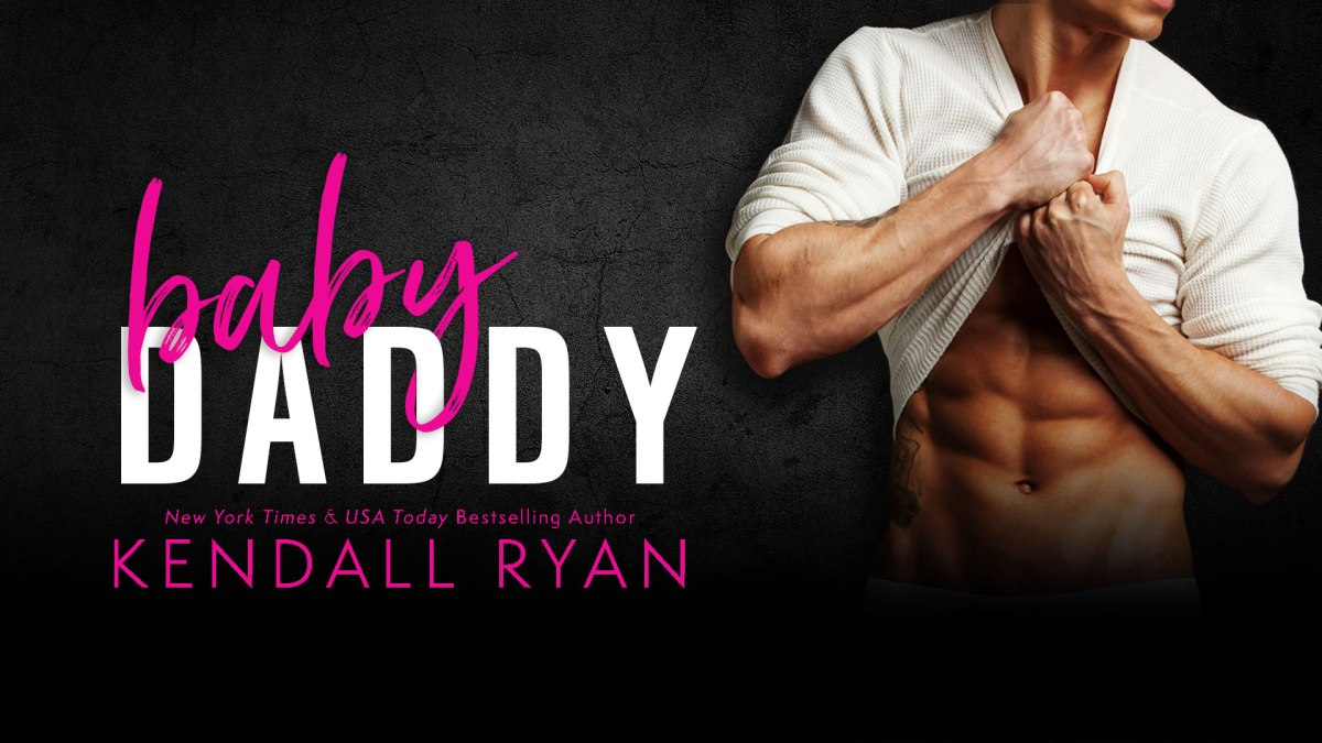 BABY DADDY - A Kendall Ryan Cover Reveal
