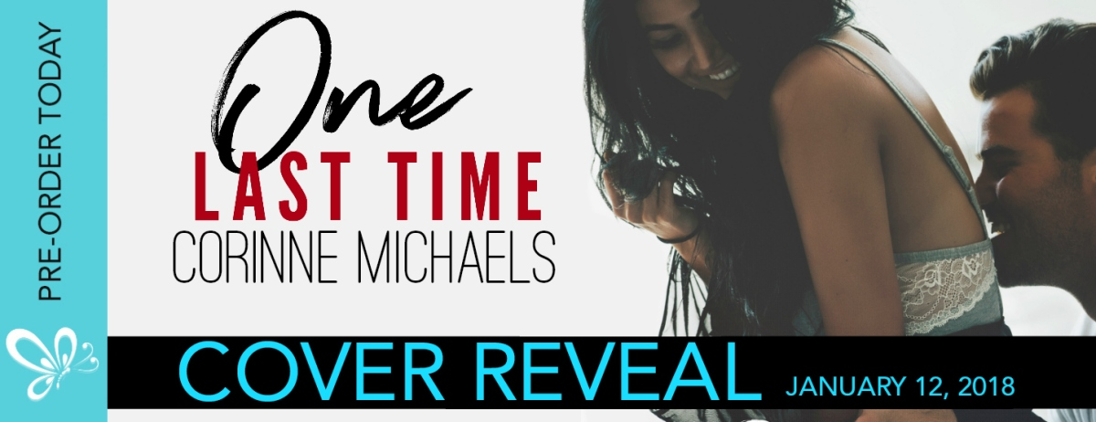ONE LAST TIME: A Corinne Michaels Cover Reveal & Giveaway