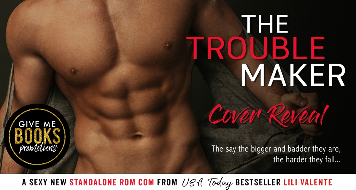 THE TROUBLEMAKER - A Lili Valente Cover Reveal
