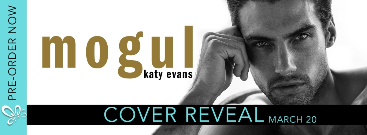MOGUL - A Katy Evans Surprise Reveal
