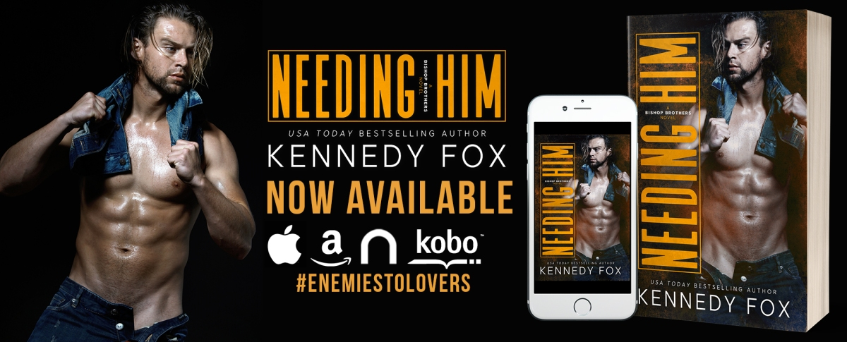NEEDING HIM - A Kennedy Fox Review, Excerpt Reveal & Giveaway!