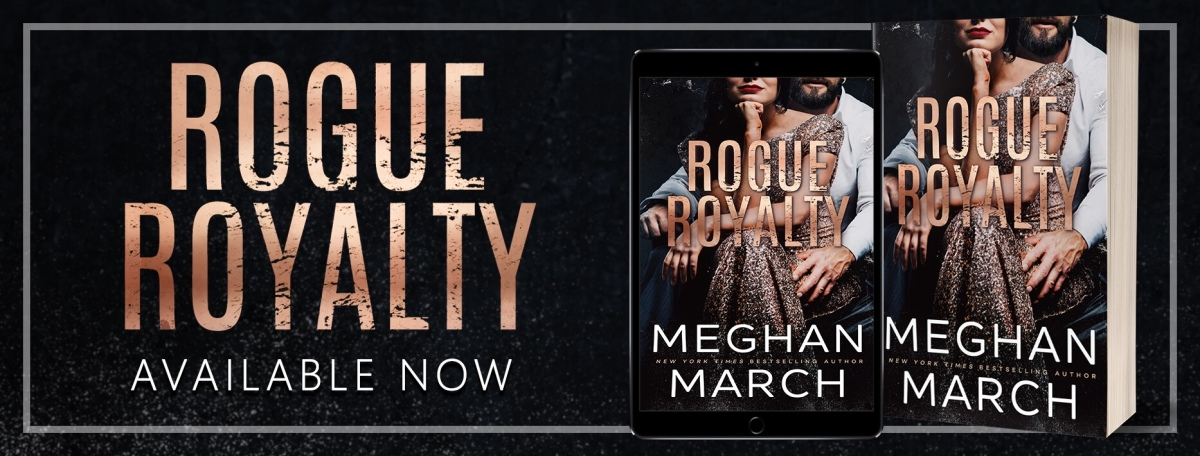 ROGUE ROYALTY - A Meghan March New Release