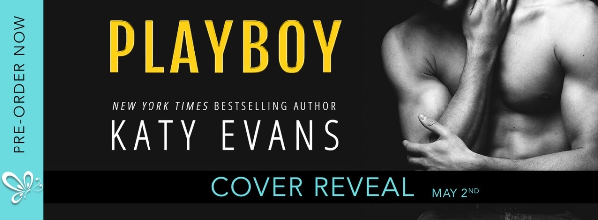 PLAYBOY - A Katy Evans Cover Reveal